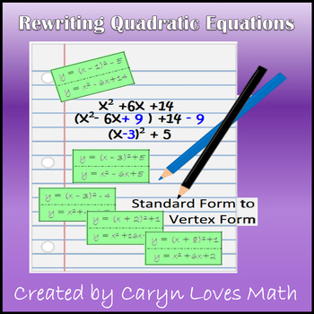 Quadratic Equations~Rewriting Standard to Vertex Form