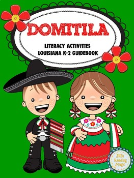 Domitila Literacy Activities for the Louisiana K-2 Guidebook