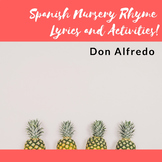 Don Alfredo- Spanish Nursery Rhyme with Activities
