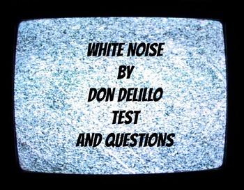 Don DeLillo's White Noise (test, essay & discussion Qs)