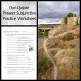 Don Quijote Present Subjunctive Spanish Practice