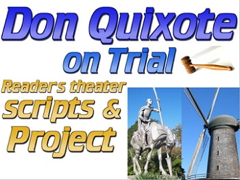 Don Quixote Project based learning (PBL) & readers theater script