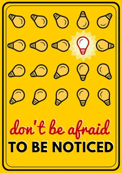 "Inspirational Poster ""Don't Be Afraid To Be Noticed"""