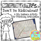 Don't Be Ridiculous! Sound Loaded Sentences for Articulation Practice