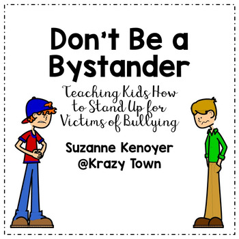 Don't Be a Bystander: Teaching Kids How to Stand Up for Victims of Bullying
