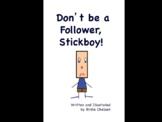 Don't Be a Follower, Stickboy