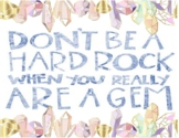 Don't Be a Hard Rock When You Really Are a Gem Classroom Poster