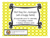 Don't Bug Out…Apologize (with a buggy theme)
