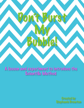 Don't Burst My Bubble-Introduction to the Scientific Method