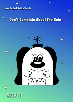 Don't Complain About The Rain: Spell Tricky Words With Middle 'ai' Sounds 7-11