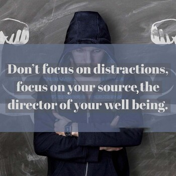 Don't Focus On Distractions
