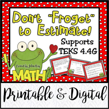 "Don't ""Froget"" to Estimate: TEKS 4.4G"