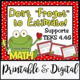 """Don't """"Froget"""" to Estimate: TEKS 4.4G"""