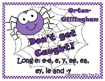 Don't Get Caught: Orton Gillingham Long e spellings: e-e, e, y, ee, ea, ey, ie
