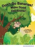 Don't Go Bananas, Make Good Decisions, Guidance Lesson for Grades K-1