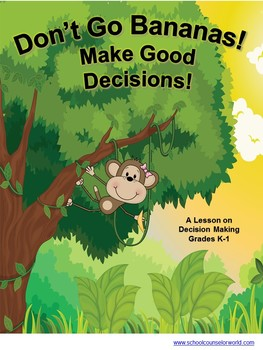 Don't Go Bananas, Make Good Decisions, Guidance Lesson for Grades K-1
