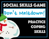 """Don't Have a Meltdown!"" - Social Problem Solving Scenario Game"