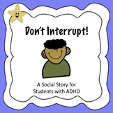 Don't Interrupt! A Social Story for Student with ADHD