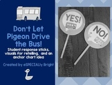 Don't Let Pigeon Drive the Bus Student Response Sticks & More!