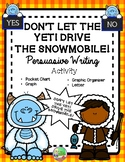 Don't Let The Yeti Drive the Snowmobile! (Persuasive Writi