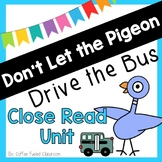 Don't Let the Pigeon Drive the Bus Close Read Literacy Unit
