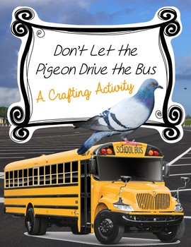 Don't Let the Pigeon Drive the Bus - Craft Activity