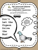 Don't Let the Pigeon Drive the Bus! Text-Dependent Questions and More!