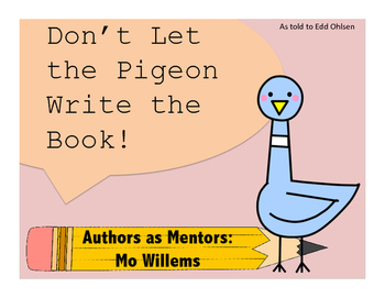 Don't Let the Pigeon Write the Book!  Add on Unit Mo Willems