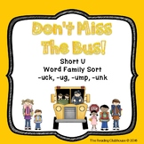 Short U Word Family Vowel Sort - Don't Miss The Bus