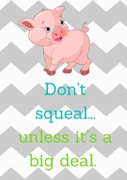 Don't Squeal Unless It's A Big Deal Poster
