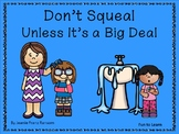 Don't Squeal Unless It's a Big Deal  ~ 24 pgs. of Common Core Activities