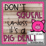 Don't Squeal Unless It's a Big Deal!