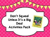 Don't Squeal Unless It's a Big Deal Activities