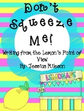 Don't Squeeze Me!  (Point of View Writing)