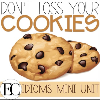 Don't Toss Your Cookies IDIOMS MINI UNIT