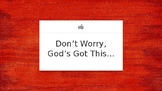 Don't Worry - God Loves Us Powerpoint Resource