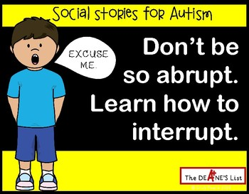 Don't be so abrupt. Learn how to interrupt. A rhyming soci