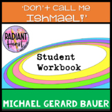 Don't call me Ishmael Michael Bauer Student Workbook