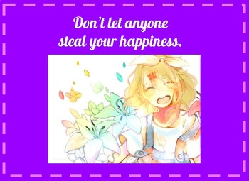 Don't let anyone steal your happiness.