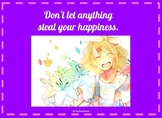 Don't let anything steal your happiness.