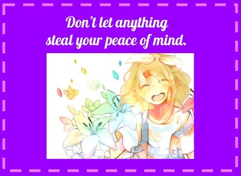 Don't let anything steal your peace of mind.