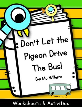 Don't let the Pigeon Drive the Bus. Worksheets and Activities. Pigeon & Duckling