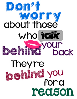 Don't worry about those who talk behind your back - FREE PRINTABLE POSTER