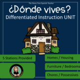 La Casa, Homes & Housing Unit, Donde Vives? Differentiated Instruction STATIONS