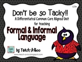 Don't Be So Tacky! Learning Formal and Informal Language-Penguin Style!