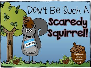 Don't Be Such A Scaredy Squirrel {18 Inspired Literacy Activities}