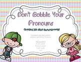 Don't Bobble Your Pronouns- Singular and Plural Pronoun Practice