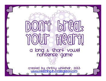 Don't Break Your Heart! Nonsense CVC/CVCE Game for RTI