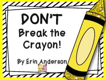 Don't Break the Crayon!