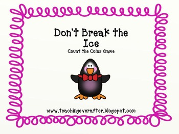 Don't Break the Ice Count the Coins Game